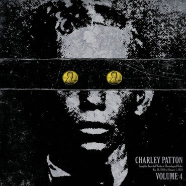 "Charley Patton ""The Complete Recorded Works V.4"" LP"