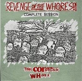 "Corporate Whores , The ""Revenge Of The Whores"" LP"
