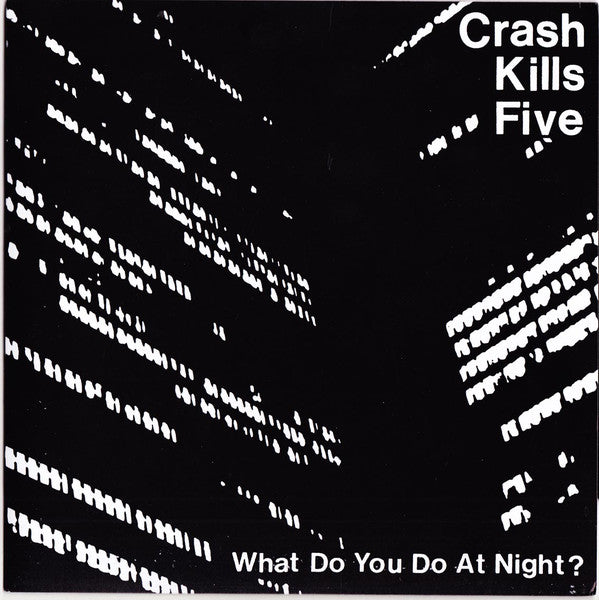 "Crash Kills Five ""What Do You Do At Night?"" 7"""