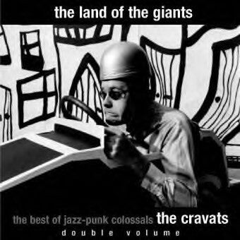 "Cravats ""The Land Of The Giants"" 2xCD"