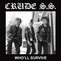 "Crude S.S. ""Who'll Survive"" LP Crude SS"