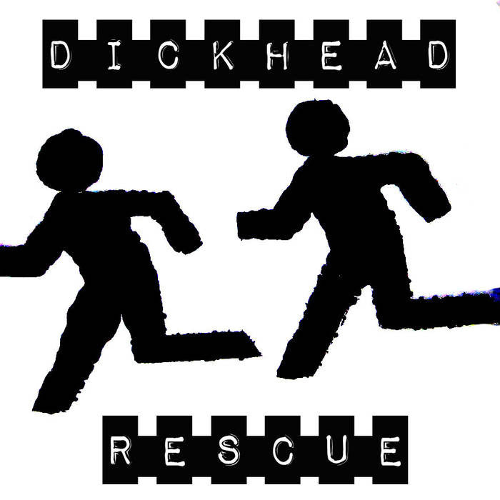 "Dickhead Rescue ""More Than..."" 7"""