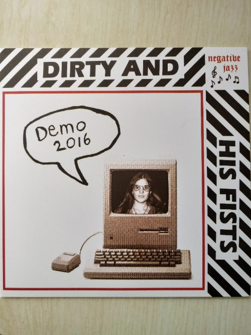 "Dirty And His Fists ""Demo 2016"" 7"""
