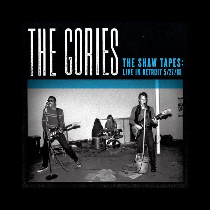 "Gories , The ""The Shaw Tapes: Live In Detroit 5/27/88"" LP"