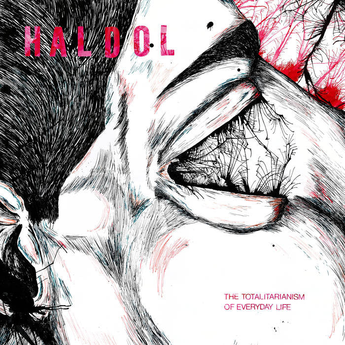 "Haldol ""The Totalitarianism Of Everyday Life"" LP"