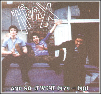 "Hoax, The ""....And So It Went 1979-1981"" CD"