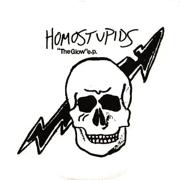 "Homostupids , The ""Glow EP"" 7"""