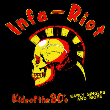 "Infa-Riot ""Kids Of The 80's (Early Singles And More)"" LP"