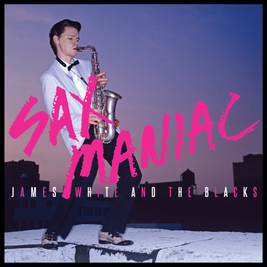 "James White And The Blacks ""Sax Maniac"" LP"