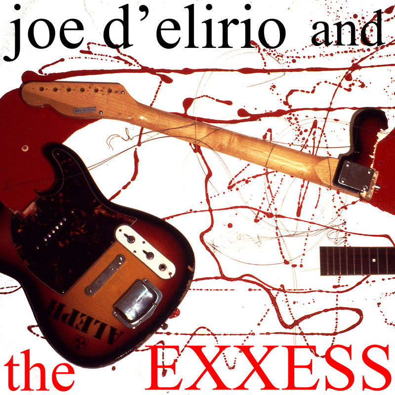"Joe D'Elirio and The Exxess ""S/T"" LP"