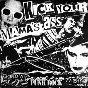 V/A Kick Your Mama's Ass World Wide Punk Rock '77 - '81 Vol. 1