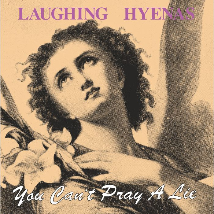 "Laughing Hyenas ""You Can't Pray A Lie"" LP"