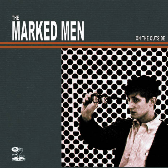 "Marked Men , The ""On The Outside"" LP"