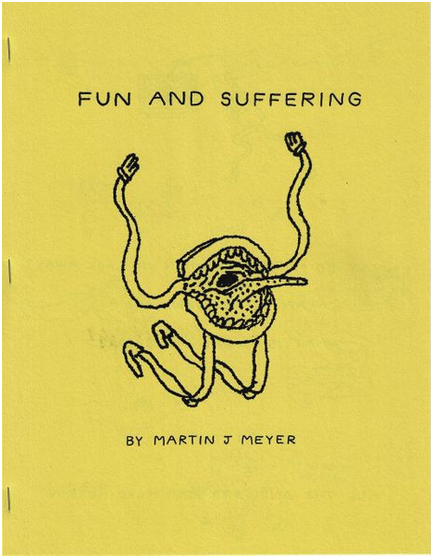 """Fun and Suffering"" Art Zine by Martin Meyer (Lumpy)"