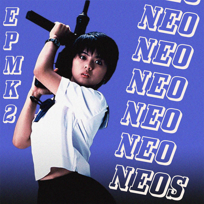 "Neo Neos ""EPMK2 Sailor Suit and Machine Gun"" 7"""