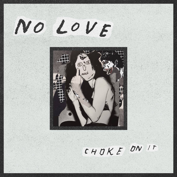 "No Love ""Choke On It"" LP"