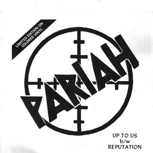 "Pariah ""Up To Us b/w Reputation"" 7"""
