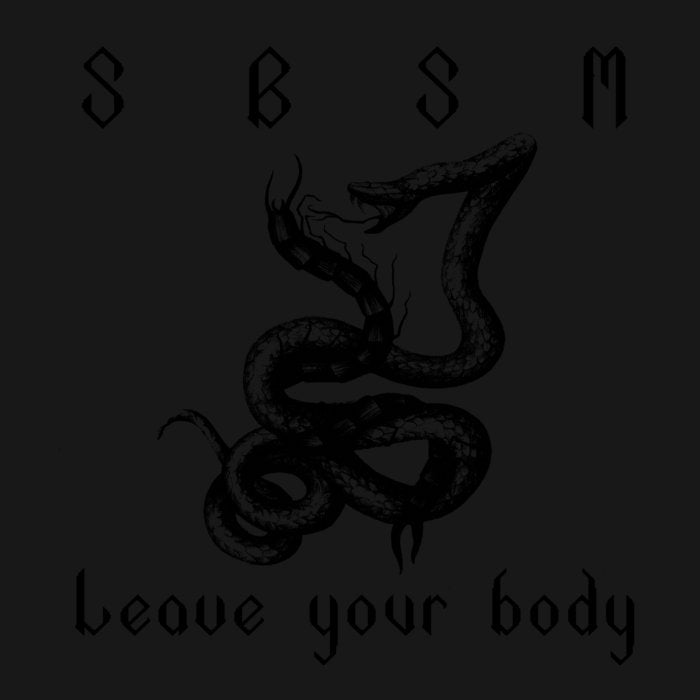 "SBSM ""Leave Your Body"" 7"""
