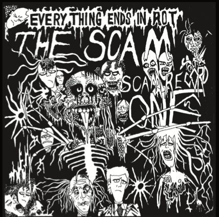 "Scam, The ""Everything Ends In Rot"" 7"""