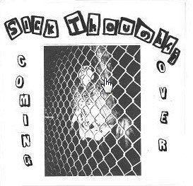 "Sick Thoughts ""Coming Over"" 7"""