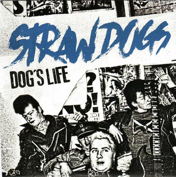 "Straw Dogs ""Dog's Life"" 7"""