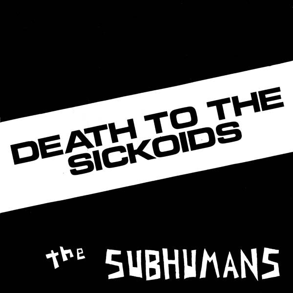 "Subhumans , The ""Death To The Sickoids"" 7"""