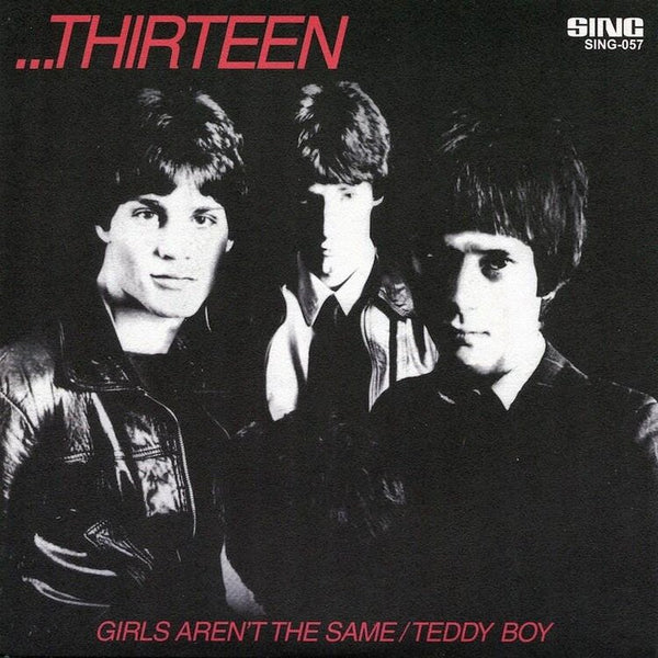 "Thirteen ""Girls Aren't the Same"" 7"""