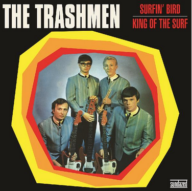 "Trashmen , The ""Surfin' Bird / King of the Surf"" 7"""
