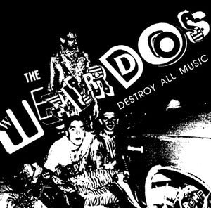 "Weirdos , The ""Destroy All Music"" LP"