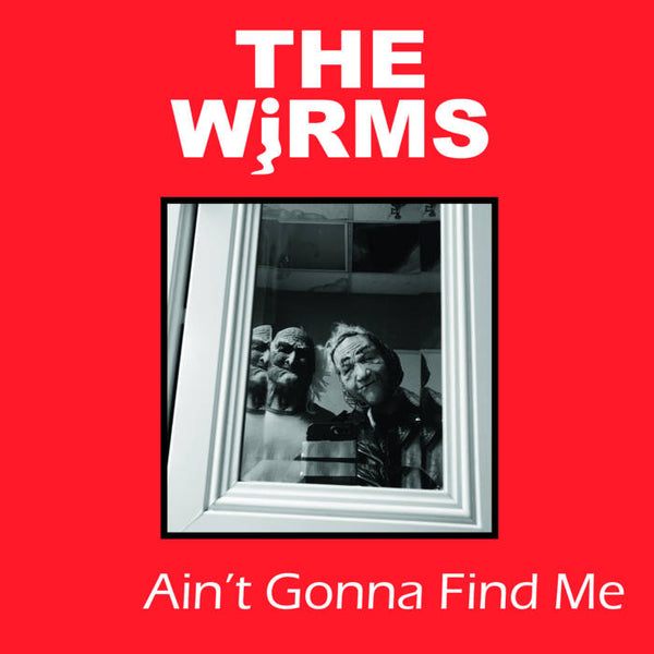"Wirms , The ""Ain't Gonna Find Me"" LP"