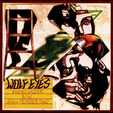 "Wolf Eyes ""Enemy Ladder b/w Dull Murder Two"" 7"""