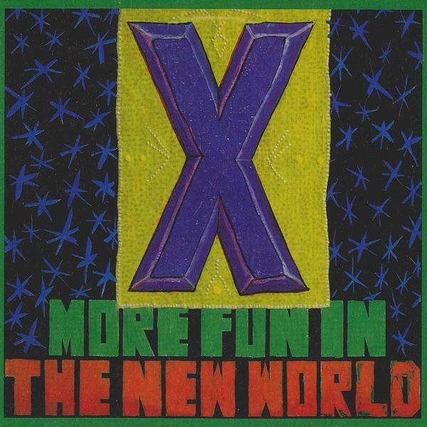 "X ""More Fun In The New World"" LP"