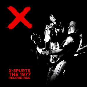 "X ""Spurts (The 1977 Recordings)"" LP"