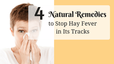 4 Natural Remedies to Stop Hay Fever in Its Tracks