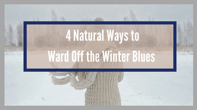 4 Natural Ways to Ward off the Winter Blues