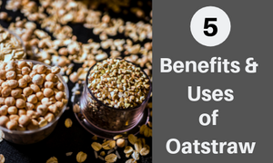 oatstraw benefits and uses