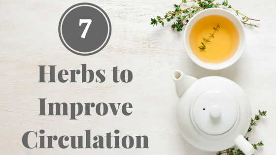 Top 7 Herbs to Improve Circulation (+ The Best Way to Use Them)