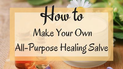 How to Make Your Own All-Purpose Healing Salve