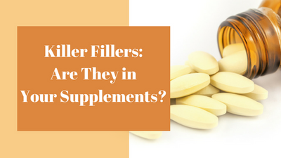 Killer Fillers: Are They in Your Supplements?