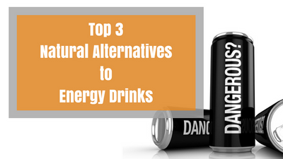 Top 3 Natural Alternatives to Energy Drinks