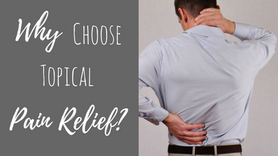 Why Choose Topical Pain Relief?
