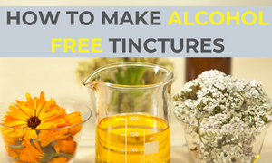 How to Make a Tincture Without Alcohol