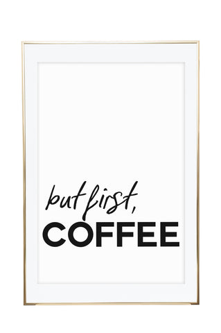 'But First, Coffee' Wall Print - Pika & Pookie Designs