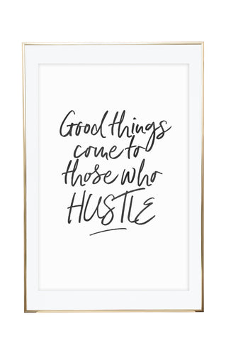 'Good Things Come To Those Who Hustle' Wall Print - Pika & Pookie Designs