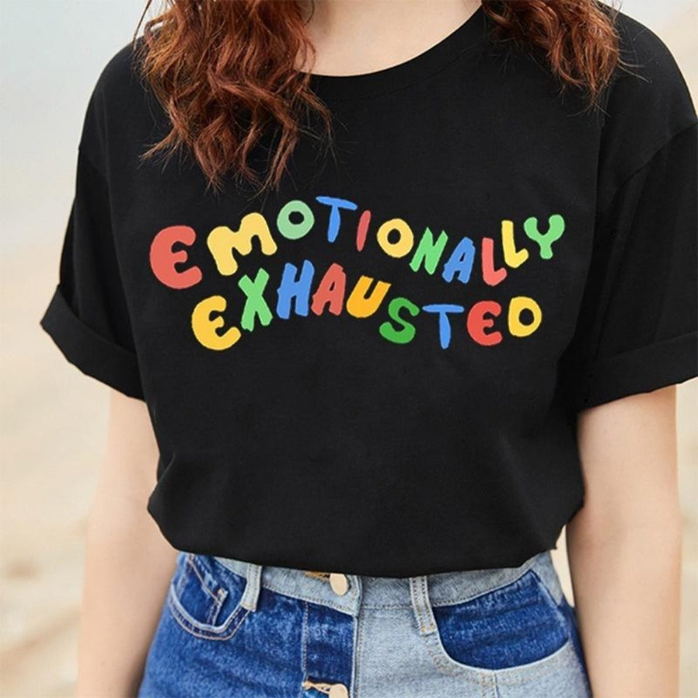 Women's Emotionally Exhausted Print T-Shirt-Women - Apparel - Shirts - T-Shirts-Product Details: Women's Emotionally Exhausted Colorful Print Casual T-shirt Item Type: Tops Tops Type: Tees Pattern Type: Letter Sleeve Style: Regular Sleeve Length (cm): Short Collar: O-Neck Clothing Length: Regular Material: Cotton Fabric Type: Broadcloth Style: Casual Size Chart:-Keyomi-Sook