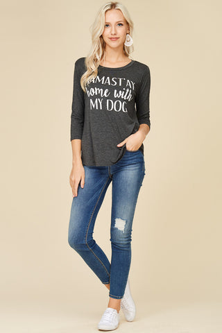 Namastay Home With My Dog Tee  - Bella Vita Chic Boutique