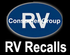 Recalls:  Entegra, Forest River, Jayco, Keystone, Newmar, Thor, Triple E