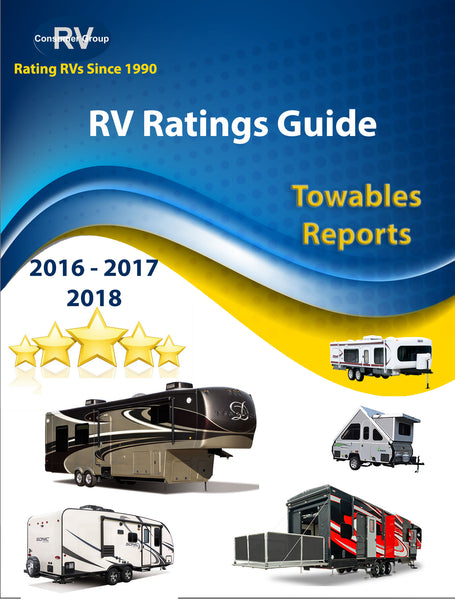 FOR MEMBERS ONLY*.  RV Consumer Ratings Reviews/Reports for Towables for Years 2016-2018. Downloadable/Printable E-Book