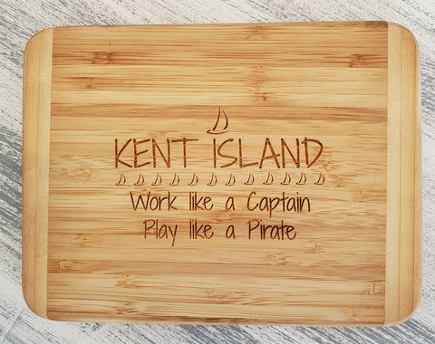 Kent Island Bar Board  - Work like a Captain Play Like a Pirate