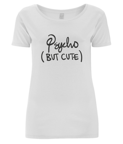 Psycho But Cute T-Shirt